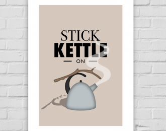 Stick Kettle On A4 Print