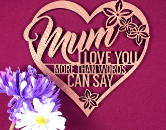"""""""Mum I Love You…."""" Plaque"""